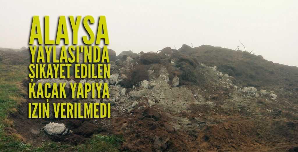 Alaysa'da kaçak yapı yıkıldı