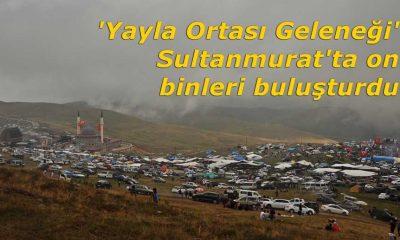 On binler Sultanmurat'ta buluştu
