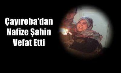 Çayıroba'dan Nazife Şahin İstanbul'da vefat etti