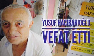 Yusuf Hacıbakioğlu vefat etti