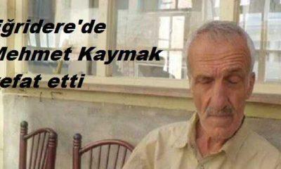 Eğridere'de Mehmet Kaymak vefat etti