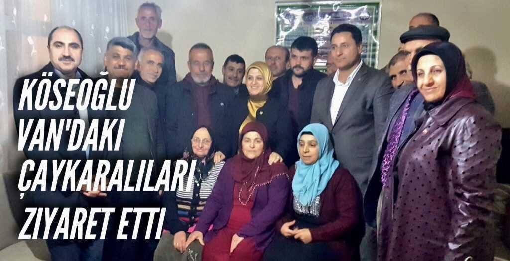 Milletvekili Köseoğlu Van'da Çaykaralıları buldu