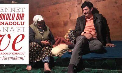 Cennet kokulu bir Anadolu Anası ve Anadolu kokulu bir Kaymakam!