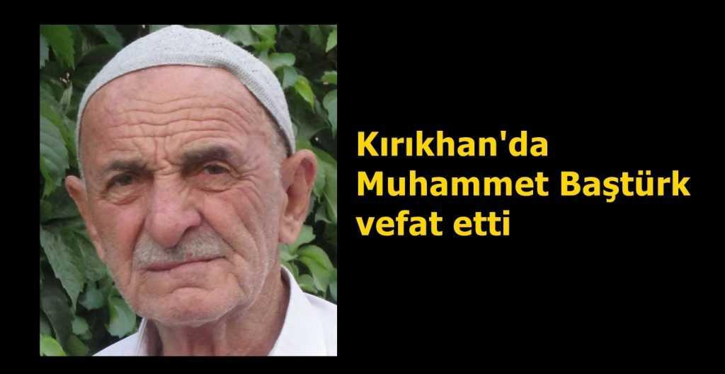 Kırıkhan'da Muhammet Baştürk vefat etti
