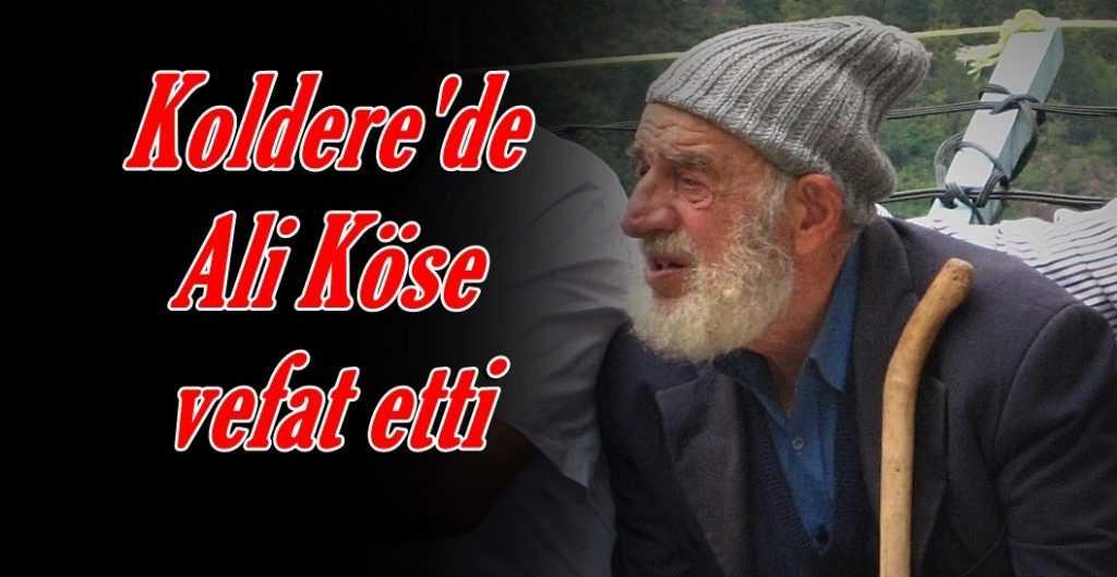 Koldere'de Ali Köse Vefat etti
