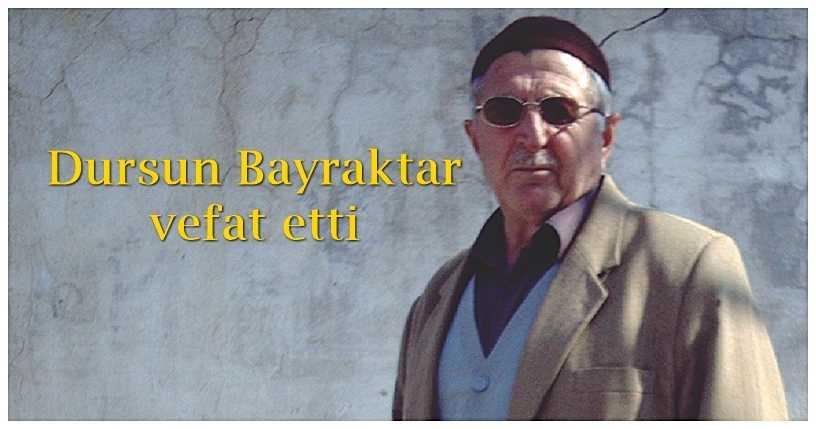 Kırıkhan'da Dursun Bayraktar vefat etti
