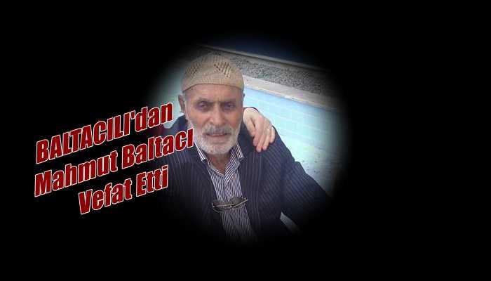 Baltacılı Mahallesinden Mahmut Baltacı vefat etti