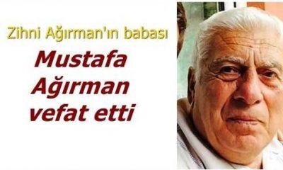 Mustafa Ağırman vefat etti