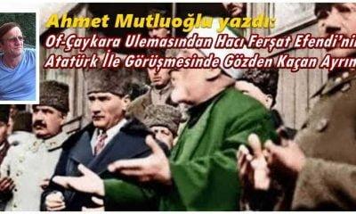 Hacı Ferşat Efendi Atatürk ile ne görüştü?