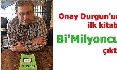 Onay Durgun'un ilk kitabı Bi'Milyoncu raflarda yerini aldı