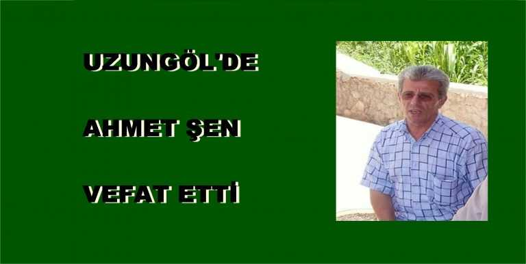 Uzungöl'den Ahmet Şen İstanbul'da vefat etti