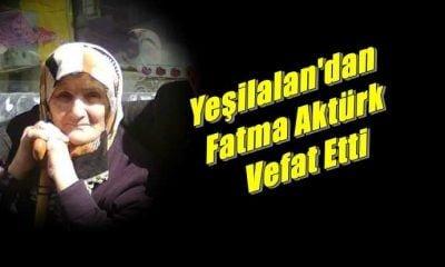 Yeşilalan Mahallesinden Fatma Aktürk vefat etti