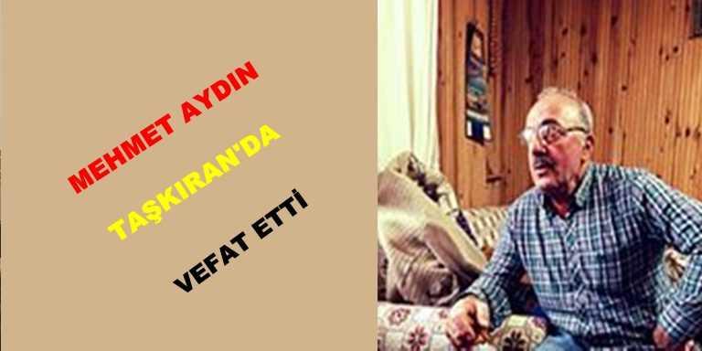 Taşkıran'da Mehmet Aydın vefat etti