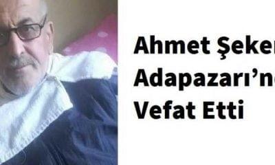 Köknarlı Ahmet Şeker Adapazarı'nda Vefat Etti