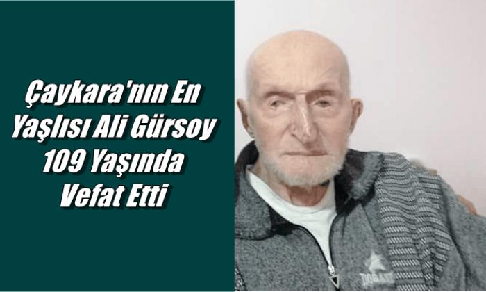 Kayran Mahallesinden Ali Gürsoy 109 yaşında vefat etti