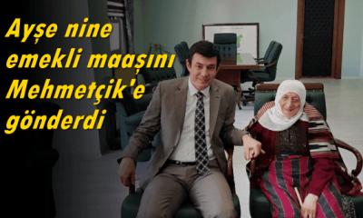 Ayşe nine emekli maaşını Afrin'e gönderdi