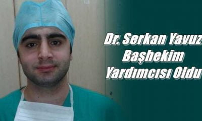 Dr Serkan Yavuz Başhekim Yardımcılığına atandı