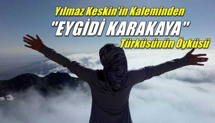 """""""Eygidi Karakaya"""" Türküsünün Öyküsü"""