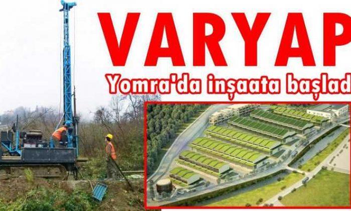 VARYAP Yomra'da kazmayı vurdu