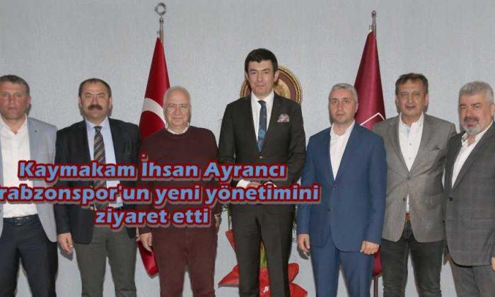 Kaymakam Ayrancı'dan Trabzonspor'a ziyaret