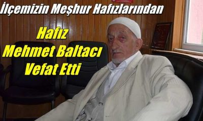 Baltacılı Mahallesinden Hafız Mehmet Baltacı (Liman Hafız) vefat etti
