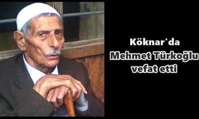 Köknar'da Mehmet Türkoğlu vefat etti