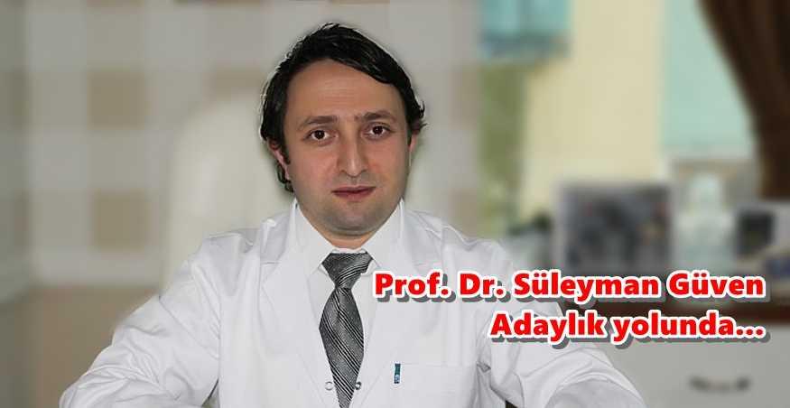 Prof. Dr. Süleyman Güven adaylık yolunda
