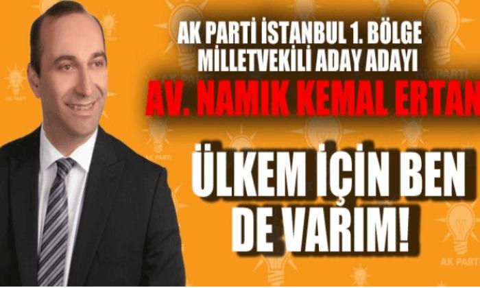 Avukat Namık Kemal Ertan İstanbul 1.Bölge aday adayı