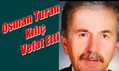 Eğridere Mahallesinden Osman Turan Kılıç vefat etti