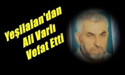 Yeşilalan Mahallesinden Ali Varlı vefat etti