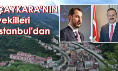 Çaykaralı vekiller İstanbul'dan seçildiler