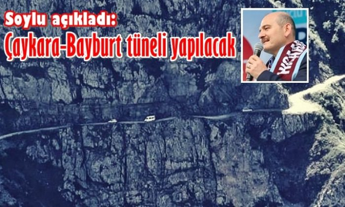 Soylu'dan Bayburt-Çaykara tüneli müjdesi