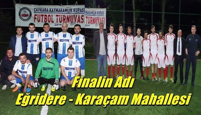 Çaykara Kaymakamlık Kupasında Eğridere ve Karaçam Finalde