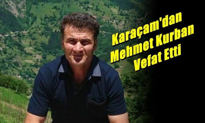 Karaçam Mahallesinden Mehmet Kurban Vefat Etti