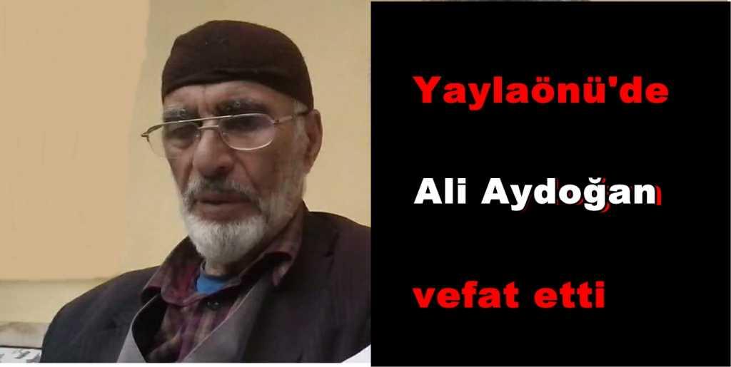 Yaylaönü'de Ali Aydoğan vefat etti