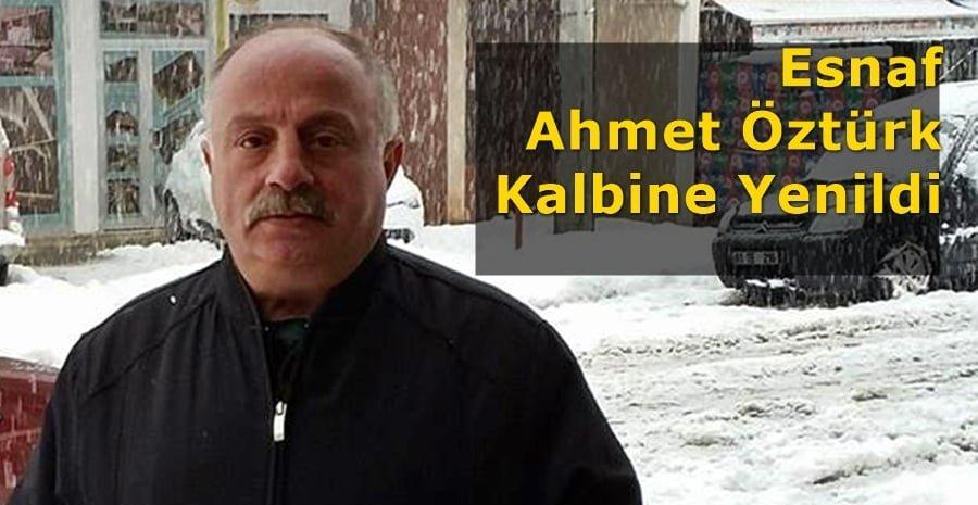 Esnaf Ahmet Öztürk kalbine yenildi