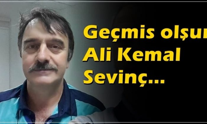 Geçmiş olsun Ali Kemal Sevinç…