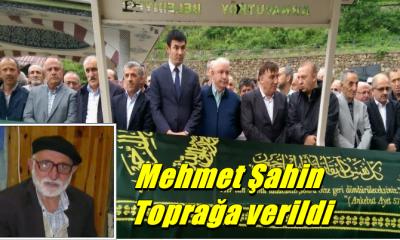 Mehmet Şahin dualarla toprağa verildi