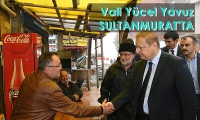 Vali Yücel Yavuz Sultanmurat'taydı