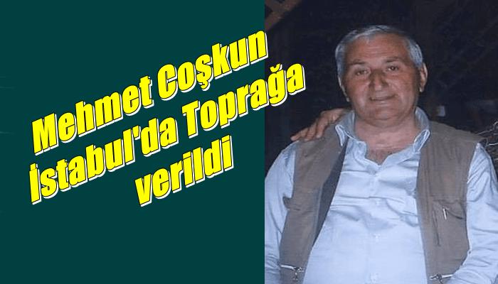 Eğridere Mahallesinden Mehmet Coşkun vefat etti