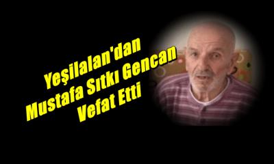 Mustafa Sıtkı Gencan Burhaniye'de vefat etti