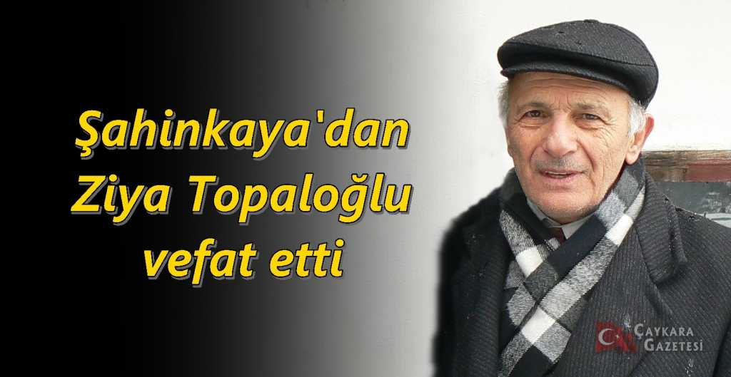 Emekli öğretmen Ziya Topaloğlu vefat etti