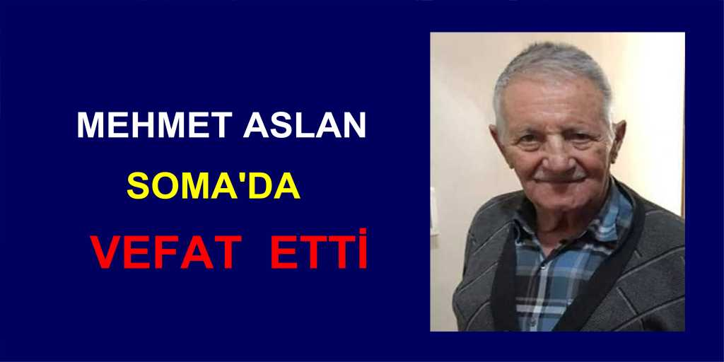 Mehmet Aslan vefat etti
