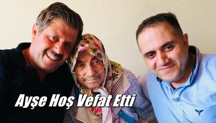 Eğridere mahallesinden Ayşe Hoş vefat etti