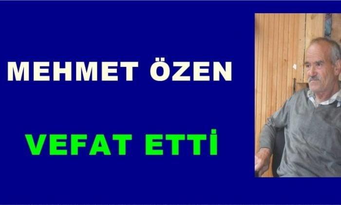 Mehmet Özen vefat etti