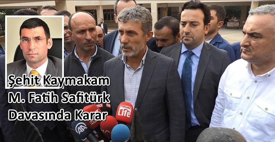 Şehit Kaymakam M. Fatih Safitürk Davasında karar çıktı