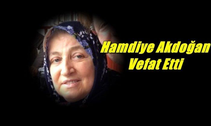 Maraşlı mahallesinden Hamdiye Akdoğan vefat etti