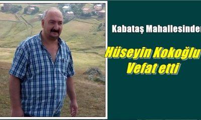 Kabataş mahallesinden Hüseyin Kokoğlu vefat etti
