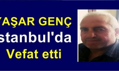 Yaşar Genç İstanbul'da vefat etti