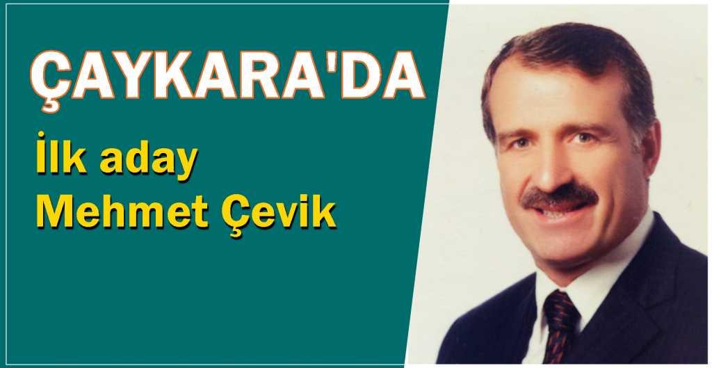 Çaykara'da ilk aday Mehmet Çevik